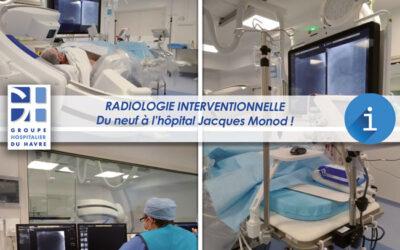 Radiologie interventionnelle, en Imagerie à l'hôpital Jacques Monod du neuf !