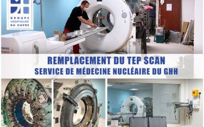REMPLACEMENT DU TEP SCAN – Service de Médecine Nucléaire du GHH