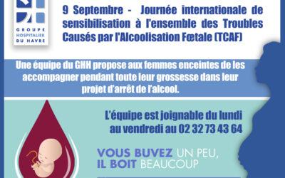 Jeudi 9 septembre – Journée Internationale de sensibilisation à l'ensemble des Troubles Causés par l'Alcoolisation Fœtale (TCAF).